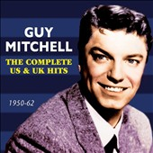 Guy Mitchell: The Complete US & UK Hits: 1950-62