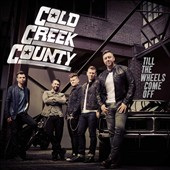 Cold Creek County: Till the Wheels Come Off