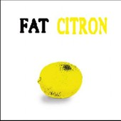 Fat: Citron [11/27]