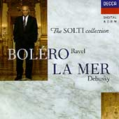 The Solti Collection - Ravel: Bolero;  Debussy: La Mer