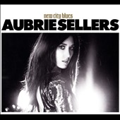 Aubrie Sellers: New City Blues [Bonus Track]