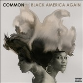Common: Black America Again [PA] *