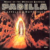 Music of the Mexican Baroque - Padilla / Rutenberg