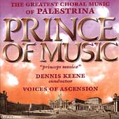 Prince of Music - Palestrina / Keene, Voices of Ascension
