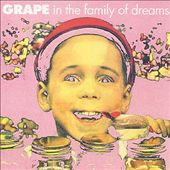 Grape: In the Family of Dreams *