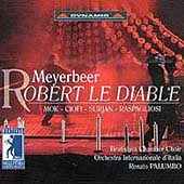 Meyerbeer: Robert Le Diable / Palumbo, Mok, Ciofi, et al