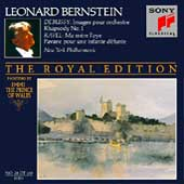 The Royal Edition - Debussy: Images, etc;  Ravel / Bernstein