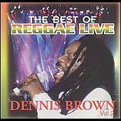 Dennis Brown: Best of Reggae Live, Vol. 2: Dennis Brown