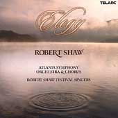 Elegy / Shaw, Atlanta SO & Chorus, Shaw Festival Singers