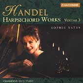 Handel: Harpsichord Works Vol 3  / Sophie Yates