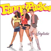 Fannypack: So Stylistic