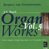 Bach: Organ Works Vol 5 / Jacques van Oortmerssen