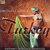 Ensemble Huseyin Turkmenler: Oriental Dance from Turkey
