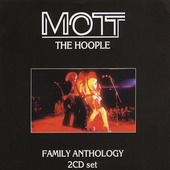 Mott the Hoople: Family Anthology