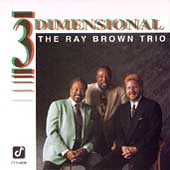 Ray Brown (Bass)/Ray Brown Trio (Bass): Three Dimensional