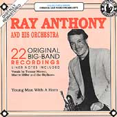 Ray Anthony Orchestra/Ray Anthony: Young Man with a Horn: 1952-1954