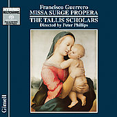 Guerrero: Missa Surge propera / Phillips, Tallis Scholars