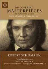 Discovering Masterpieces of Classical Music: Robert Schumann / Argerich, Chailly [DVD]