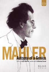 Mahler: Autopsy of a Genius / Film by Andy Sommer [DVD]