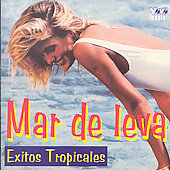 Various Artists: Mar de Leva: Exitos Tropicales
