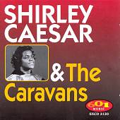 Shirley Caesar & the Caravans: Shirley Caesar & the Caravans