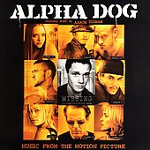 Original Soundtrack: Alpha Dog