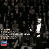 Schumann: Symphonies 2 & 4;  Mahler / Chailly, Gewandhaus Orchestra