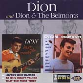 Dion & The Belmonts: Lovers Who Wander/So Why Didn't You Do That the First Time?