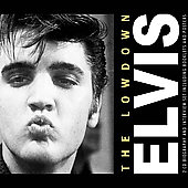 Elvis Presley: Lowdown Unauthorized
