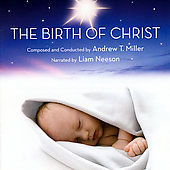 Andrew T. Miller - The Birth of Christ / Liam Neeson