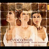 Evocation - Chausson, etc / Sandrine Piau, Susan Manoff