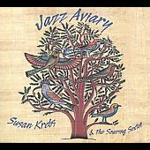 Susan Krebs: Jazz Aviary [Digipak]
