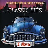 T. Rex: Classic Hits: A Celebration of Marc and Mickey