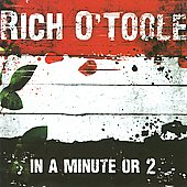 Rich O'Toole: In a Minute or Two