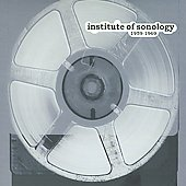 Institute For Sonology: Early Electronic Music 1959-69