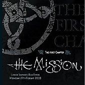 The Mission UK (UK): The First Chapter: Live