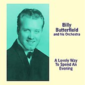 Billy Butterfield: A Lovely Way to Spend an Evening *