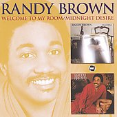 Randy Brown: Welcome to My Room/Midnight Desire *