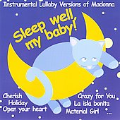 Various Artists: Sleep Well, My Baby: Instrumental Lullaby Versions of Madonna