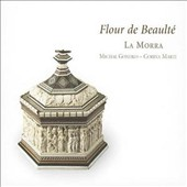 Flour De Beault&#233;: Late Medieval Songs From Cyprus (la Morra)
