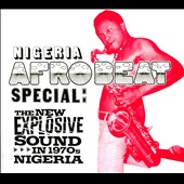 Various Artists: Nigeria Afrobeat Special: The New Explosive Sound in 1970s Nigeria [Digipak]