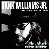 Hank Williams, Jr.: Whiskey Bent and Hell Bound
