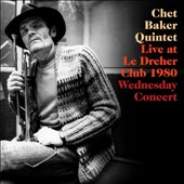 Chet Baker Quintet: Live at le Drehler Club 1980: Wednesday Concert