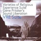 Sound Liberation/Gene Pritsker: VRE Suite: Varieties Of Religious Experience Suite