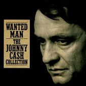 Johnny Cash: Wanted Man: The Johnny Cash Collection