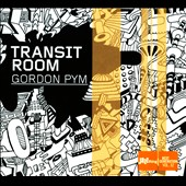 Transit Room: Gordon Pym [Digipak]