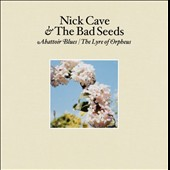 Nick Cave/Nick Cave & the Bad Seeds: Abattoir Blues/The Lyre of Orpheus [Digipak]