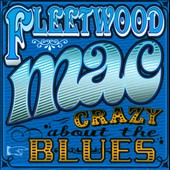 Fleetwood Mac: Crazy About the Blues