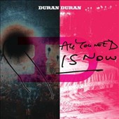 Duran Duran: All You Need Is Now [Digipak]