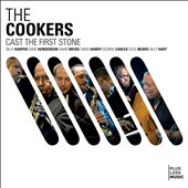The Cookers: Cast the First Stone [Digipak]
